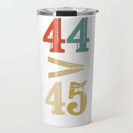44 > 45 Anti Trump Impeach Travel Mug