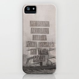 My Dreams Are Sails iPhone Case