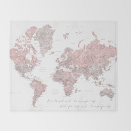 We travel not to escape life, dusty pink and grey watercolor world map Throw Blanket