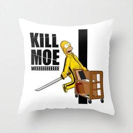 Kill Moe Throw Pillow