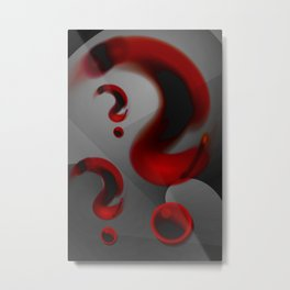 Questions over questions ... Metal Print