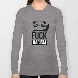 Fuck Racism Panda bear Long Sleeve T-shirt