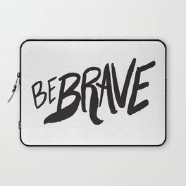 Be Brave Lettering Laptop Sleeve