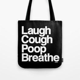 LAUGH COUGH POOP BREATHE Tote Bag