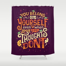 Thoughts are only thoughts Shower Curtain