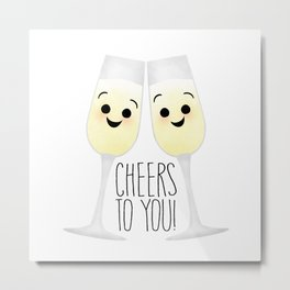 Cheers To You! Champagne Metal Print