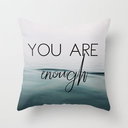 You Are Enough Throw Pillow