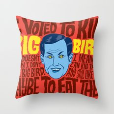 Voted to Kill Big Bird Throw Pillow