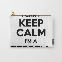 I cant keep calm I am a TERRELL Carry-All Pouch