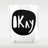 okay Shower Curtains featuring Okay by ParthKothekar