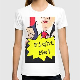 Fight Me! T-shirt