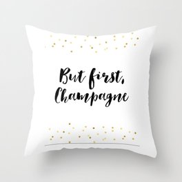 But First Champagne,Drink Sign,Wall Art,Quote Prints,Restaurant Decor,Typography Art,Wedding Throw Pillow