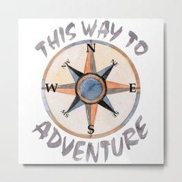 Adventure This Way Metal Print