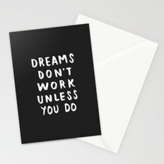 Dreams Don't Work Unless You Do - Black & White Typography 01 Stationery Cards