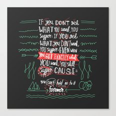 Can't Forever Canvas Print