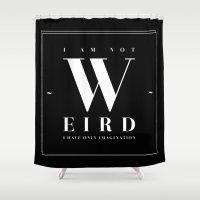 weird Shower Curtains featuring Weird by neuprouns