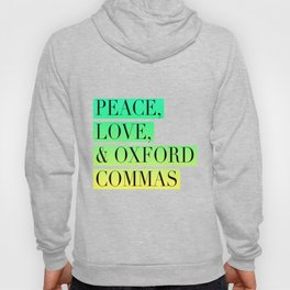 Peace, Love, and Oxford Commas Trinity Hoody