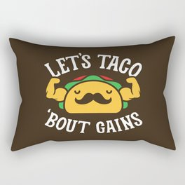 Let's Taco 'Bout Gains Rectangular Pillow