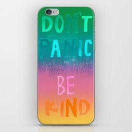 Don't Panic Be Kind iPhone Skin
