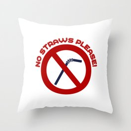 No Straws Please Throw Pillow