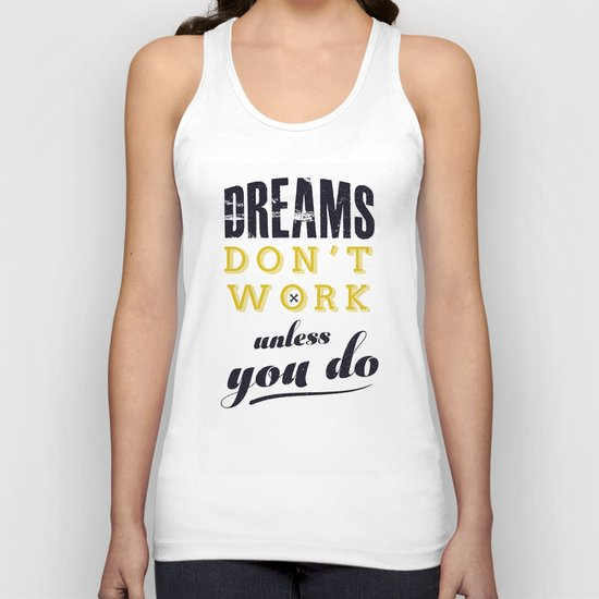 dreams do not work unless you do Unisex Tank Top