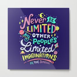 Never be limited Metal Print