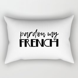 pardon my french Rectangular Pillow