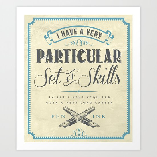 A Particular Set of Skills Art Print