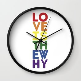 Love is the Why - Pride Wall Clock