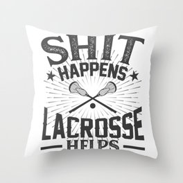 Shit Happens Lacrosse Helps Throw Pillow
