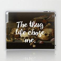 THE THUG LIFE CHOSE ME Laptop & iPad Skin