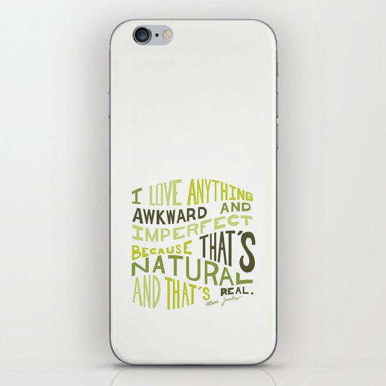 I Love Anything Awkward and Imperfect Because That's Natural and That's Real - Marc Jacobs iPhone & iPod Skin