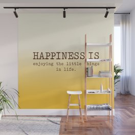 Happiness is enjoying the little things in life, Happiness Quotes Wall Mural