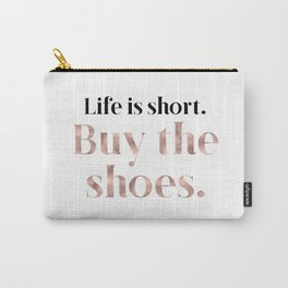Rose gold beauty - life is short, buy the shoes Carry-All Pouch