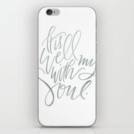 It is well with my soul iPhone Skin