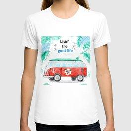 Livin' the good life - surf up T-shirt
