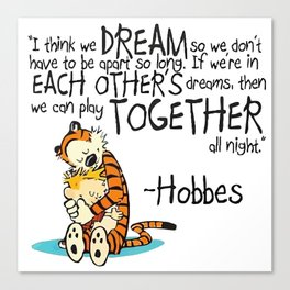 Calvin and Hobbes Dreams Quote Canvas Print