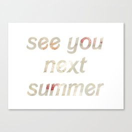 see you next summer floral Canvas Print