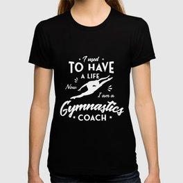 Gymnastic Gifts for a Gymnastics Fan T-shirt