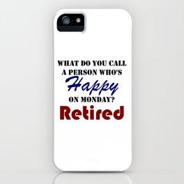 Retired On Monday Funny Retirement Retire Burn iPhone Case