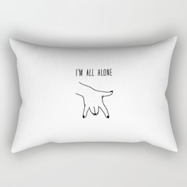 I am all alone Rectangular Pillow