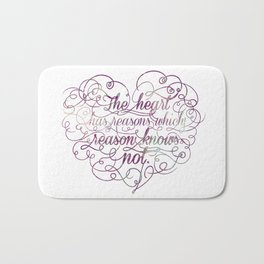 The heart has reasons which reason knows not Bath Mat
