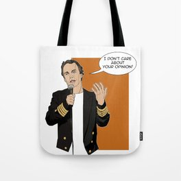 Doug Stanhope - I don't care about your opinion Tote Bag