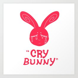 Cry Baby Cry Bunny Pink Art Print