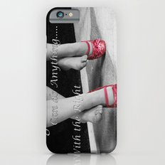 The right Shoes iPhone 6s Slim Case