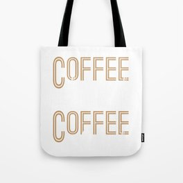Coffee Doesnt Ask Silly Questions Coffee Understands Tote Bag