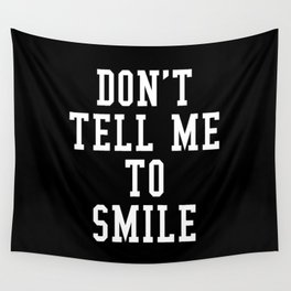 Don't Tell Me To Smile (Black & White) Wall Tapestry