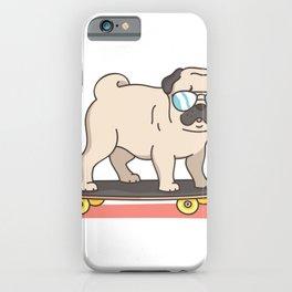 Pug Dog Skater Skateboarding Funny Gifts iPhone Case