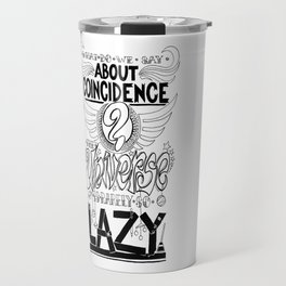 What do we say about coincidences? Travel Mug