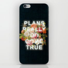 Plans Really Do Come True iPhone Skin
